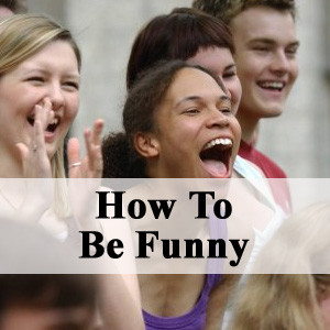 how-to-be-funny