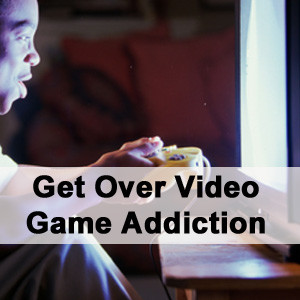get-over-video-game-addicti